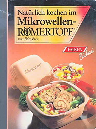 Natürlich kochen im Mikrowellen-Römertopf