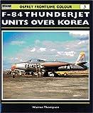 F-84 Thunderjet Units Over Korea (Osprey Frontline Colour 3)