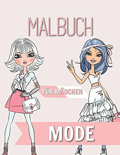 Mode Malbuch für Mädchen: Alter 8-12 Jahre hinreißende Schönheit Mode Stil, Kleidung, coole und niedliche Designs