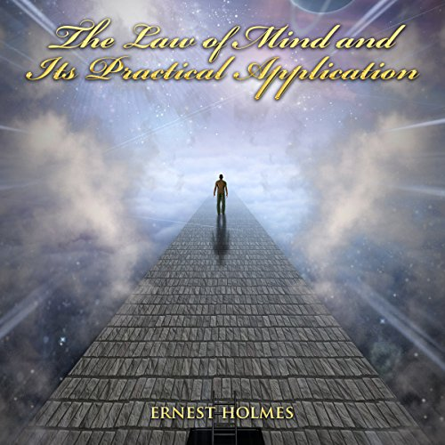 The Law of Mind and Its Practical Application audiobook cover art