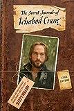 The Secret Journal of Ichabod Crane: A Novel (Sleepy Hollow)