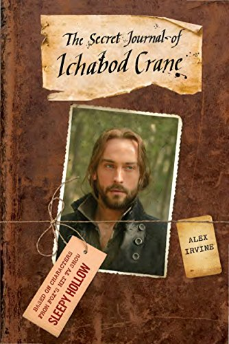 The Secret Journal of Ichabod Crane: A Novel (Sleepy Hollow)