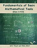 Fundamentals of Basic Mathematical Tools: Class I - VIII