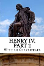 Henry IV, Part 2: The Second Part of King Henry the Fourth: A Play