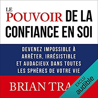 Le pouvoir de la confiance en soi     Devenez impossible à arrêter, irrésistible et audacieux dans toutes les sphères de votre vie              Written by:                                                                                                                                 Brian Tracy                               Narrated by:                                                                                                                                 Jérôme Carrette                      Length: 5 hrs and 8 mins     6 ratings     Overall 5.0
