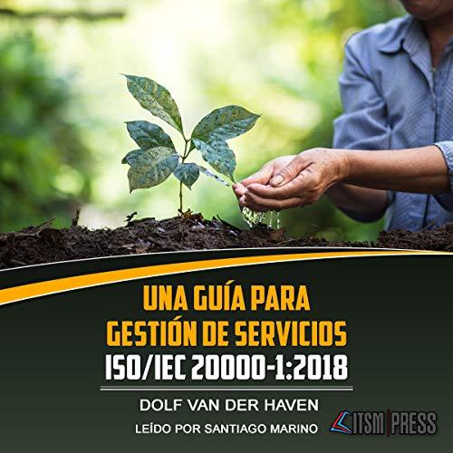 Una guía para Gestión de Servicios ISO/IEC 20000-1:2018 [A Guide to ISO/IEC 20000-1 Service Management: 2018] cover art