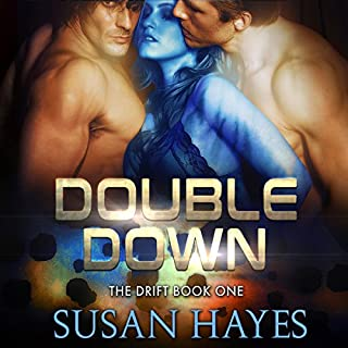 Double Down     The Drift, Book 1              By:                                                                                                                                 Susan Hayes                               Narrated by:                                                                                                                                 Tieran Wilder                      Length: 5 hrs and 48 mins     64 ratings     Overall 4.4