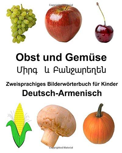 Deutsch-Armenisch Obst und Gemüse Zweisprachiges Bilderwörterbuchfür Kinder (FreeBilingualBooks.com)