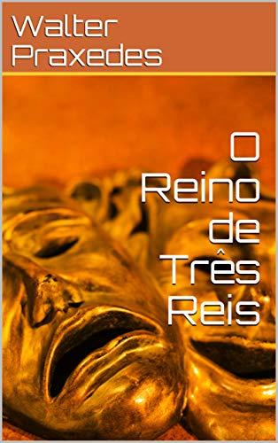 O Reino de Três Reis (Portuguese Edition)