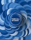 "Phone Call Notebook: Follow Up Phonebook, Telephone Memo Recorder Monitoring Organiser, Voicemail Messages Register, For Receptionists, Household, ... 8.5"" x 11"" with 110 Pages. (Phone Call logs)"