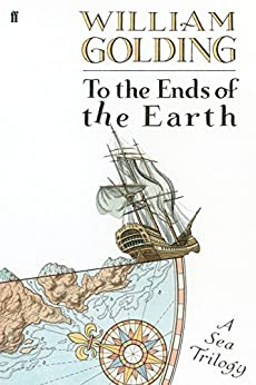 To the Ends of the Earth by [William Golding]