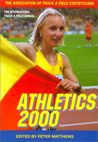 Athletics 2000: The International Track and Field Annual