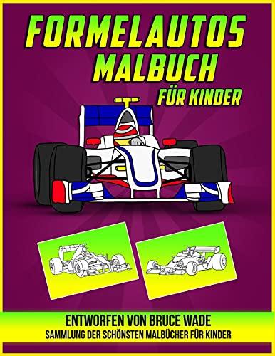 Formelautos Malbuch für Kinder: Eine Sammlung Toller Formulaautos für Child