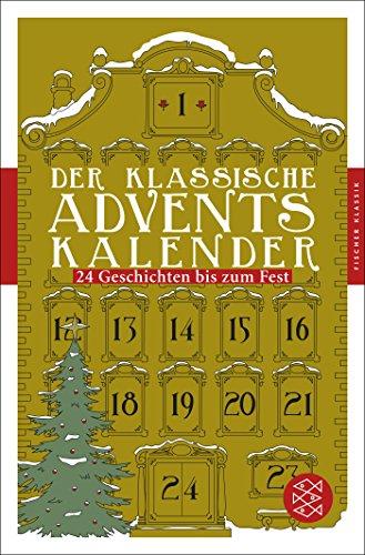 Der klassische Adventskalender: 24 Geschichten bis zum Fest (Fischer Klassik)