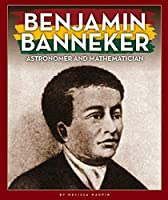 Benjamin Banneker: Astronomer and Mathematician (Black American Journey)