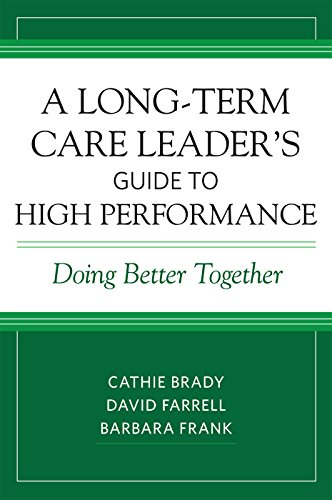 Compare Textbook Prices for A Long-Term Care Leader's Guide to High Performance: Doing Better Together 1 Edition ISBN 9781938870507 by Brady, Cathie,Farrell, David,Frank, Barbara