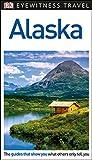 DK Eyewitness Alaska (Travel Guide)