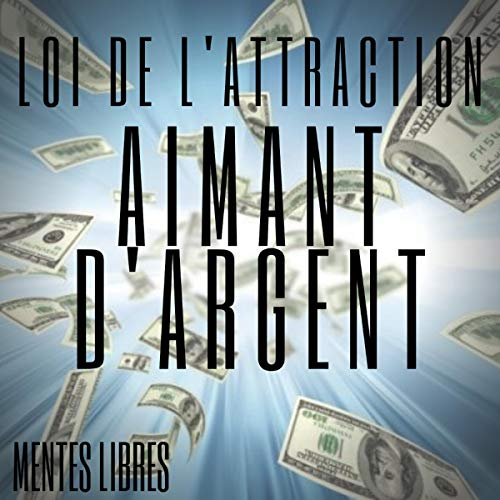 Aimant D'argent Loi De L'attraction [Law of Attraction Money Magnet] cover art