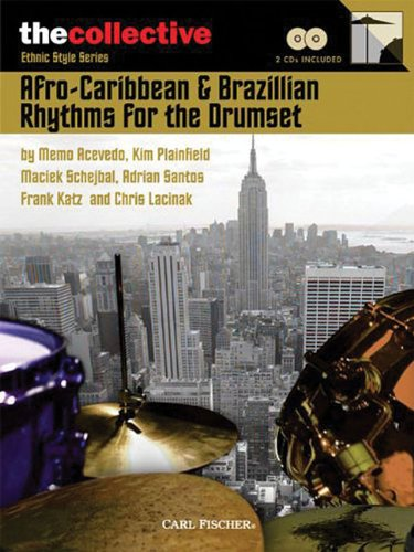 Afro-Caribbean & Brazilian Rhythms for the Drums: The Collective: Ethnic Style Series (The Collective: Contemporary Styles)