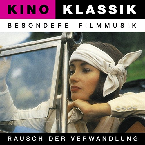 Rausch Der Verwandlung (Storms Of Change, L'ivresse De La Metamorphose) - Original Soundtrack, Kino Klassik