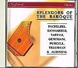 Oxford Classics Splendors of the Baroque: Pachelbel, Sammartini, Tartini, Geminiani, Purcell, Telemann & Albinoni.