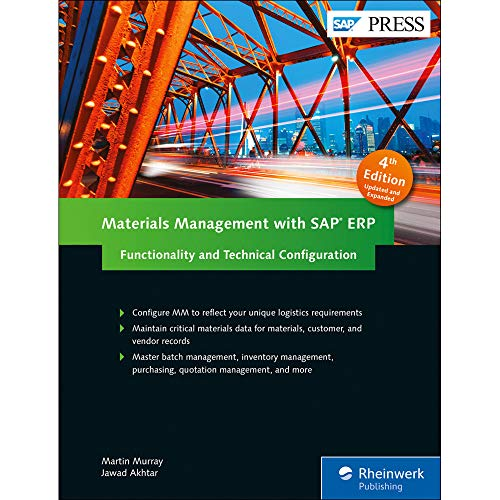 Materials Management with SAP ERP: Functionality and Technical Configuration (SAP MM) (4th Edition)