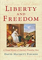Liberty and Freedom (America: A Cultural History)