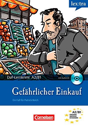 A2-B1 - Gefährlicher Einkauf: Krimi-Lektüre als E-Book (Lextra - Deutsch als Fremdsprache - DaF-Lernkrimis: Ein Fall für Patrick Reich)