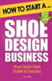 How to Start a Shoe Design Business
