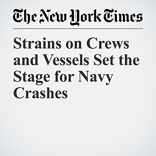 Strains on Crews and Vessels Set the Stage for Navy Crashes copertina