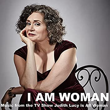 """I Am Woman (Music from the TV Show """"Judith Lucy Is All Woman"""")"""