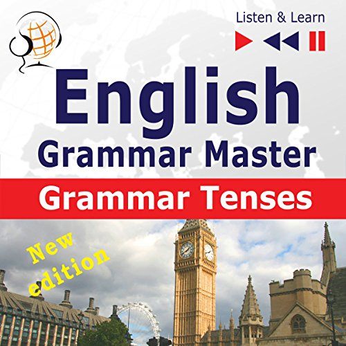 English - Grammar Master - New Edition: Grammar Tenses - For Intermediate / Advanced Learners - Proficiency Level B1-C1 (Listen & Learn 7.1) audiobook cover art