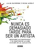 Nunca es demasiado tarde para ser un artista: Descubre la creatividad y el...
