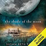 The Shade of the Moon: Life as We Knew It Series, Book 4