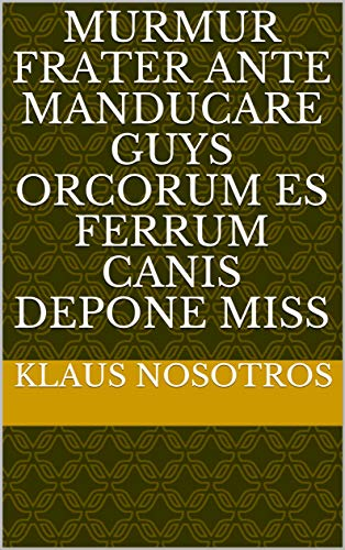murmur frater ante manducare guys Orcorum es ferrum canis depone miss (Italian Edition)