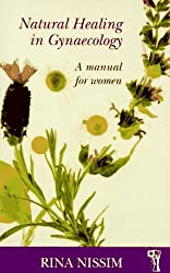 Natural Healing in Gynaecology: A Manual for Women (Pandora's Health): Rina Nissim