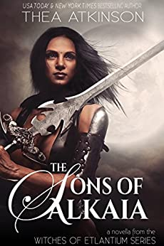 The Sons of Alkaia: Witches of Etlantium novella by [Thea Atkinson]