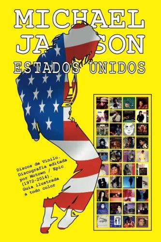 Michael Jackson - Estados Unidos - Discografia: Discos de Vinilo. Discografia Editada Por Motown / Epic (1972-2014). Guia Ilustrada a...