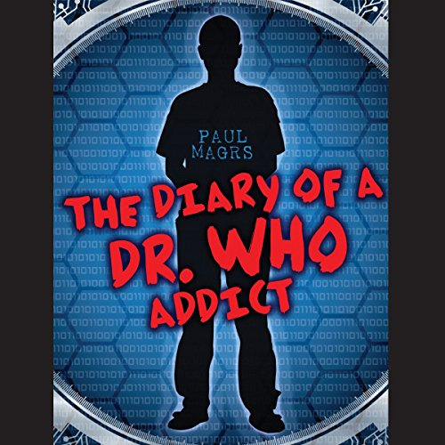 The Diary of a Dr Who Addict audiobook cover art
