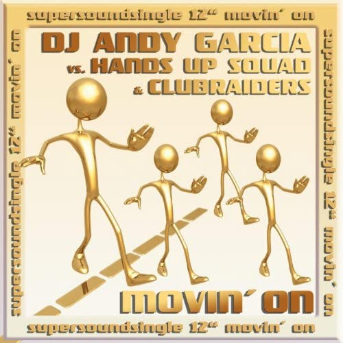 DJ Andy Garcia, Hands Up Squad & Clubraiders