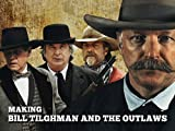 Making Bill Tilghman and The Outlaws