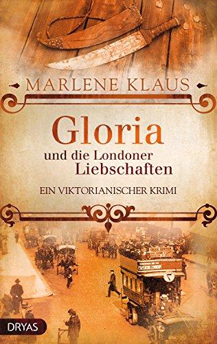 Gloria und die Londoner Liebschaften: Ein viktorianischer Krimi (Baker Street Bibliothek: Lady Gloria 3)