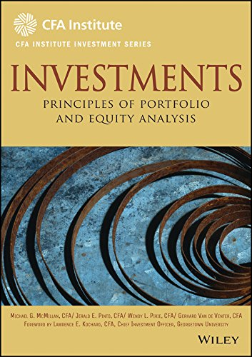 Compare Textbook Prices for Investments: Principles of Portfolio and Equity Analysis 1 Edition ISBN 9780470915806 by McMillan, Michael,Pinto, Jerald E.,Pirie, Wendy L.,Van de Venter, Gerhard,Kochard, Lawrence E.
