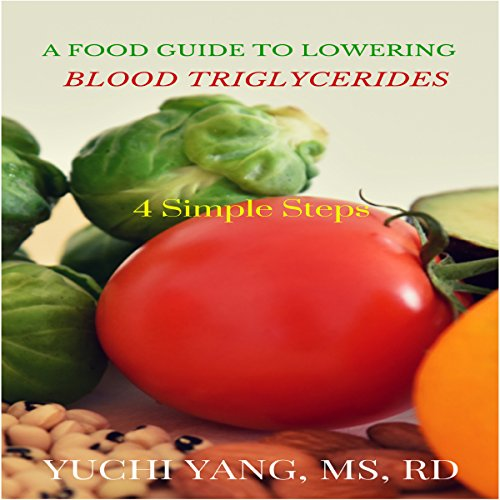 A Food Guide to Lowering Blood Triglycerides audiobook cover art