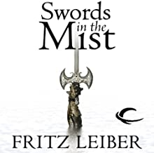 Swords in the Mist: The Adventures of Fafhrd and the Gray Mouser