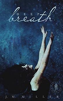 Deep Breath by [J.M. Miller]