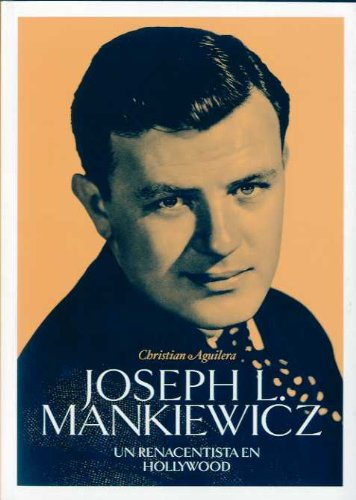 Joseph L. Mankiewicz: Un Renacentista En Hollywood/ a Renaissance in Hollywood