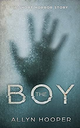 The Boy: A Short Horror Story (Including the preview of The Aylett Secret)
