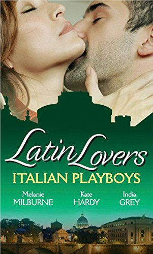 Latin Lovers: Italian Playboys: Bought for the Marriage Bed / The Italian GP's Bride / The Italian's Defiant Mistress (English Edition)