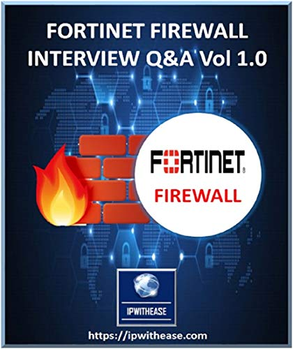 Fortinet Fortigate Firewall Interview Questions and Answers